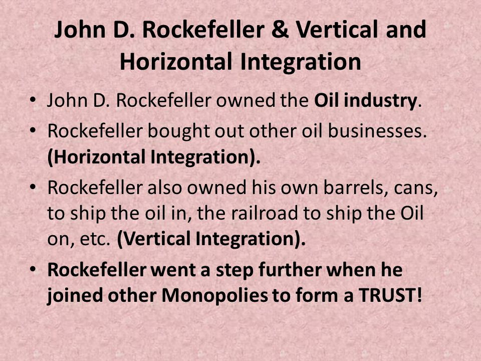 John D. Rockefeller & Vertical and Horizontal Integration