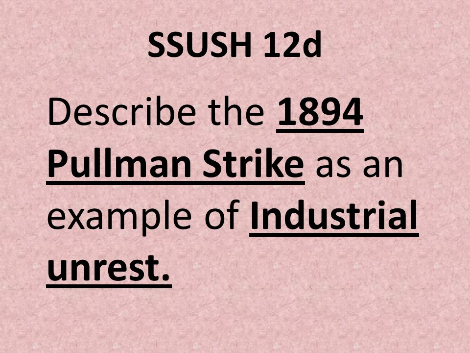 Describe the 1894 Pullman Strike as an example of Industrial unrest.