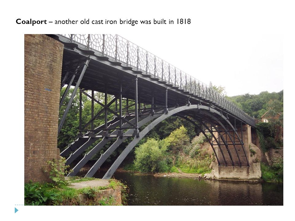 Coalport – another old cast iron bridge was built in 1818