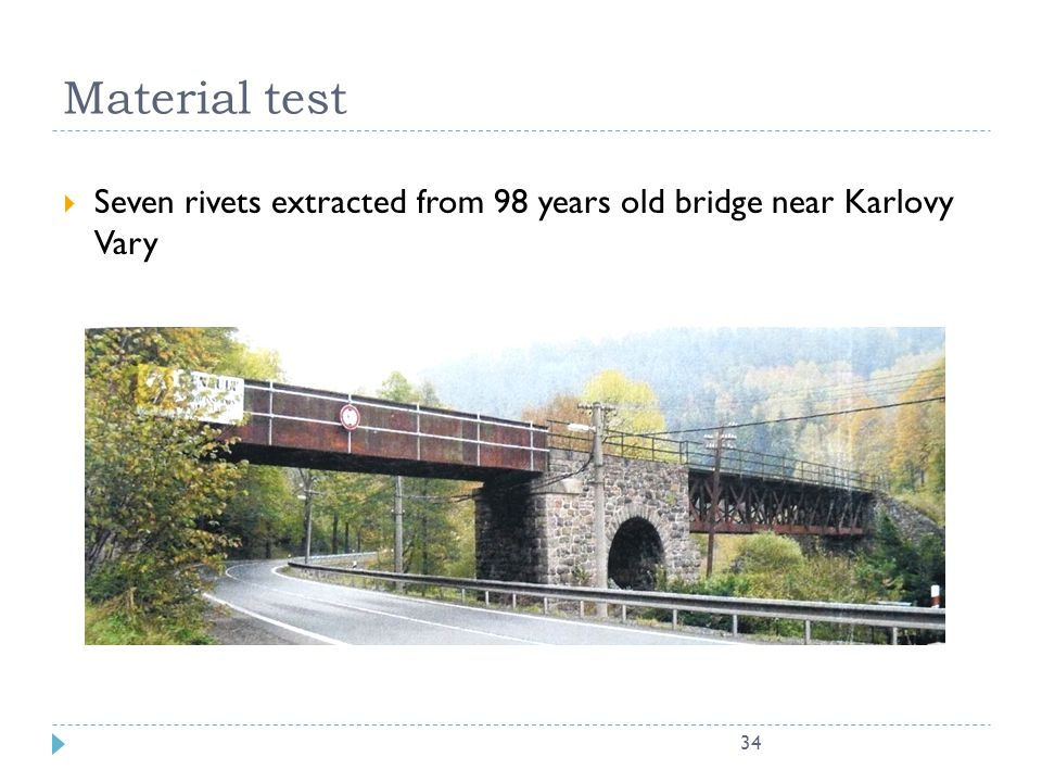 Material test Seven rivets extracted from 98 years old bridge near Karlovy Vary