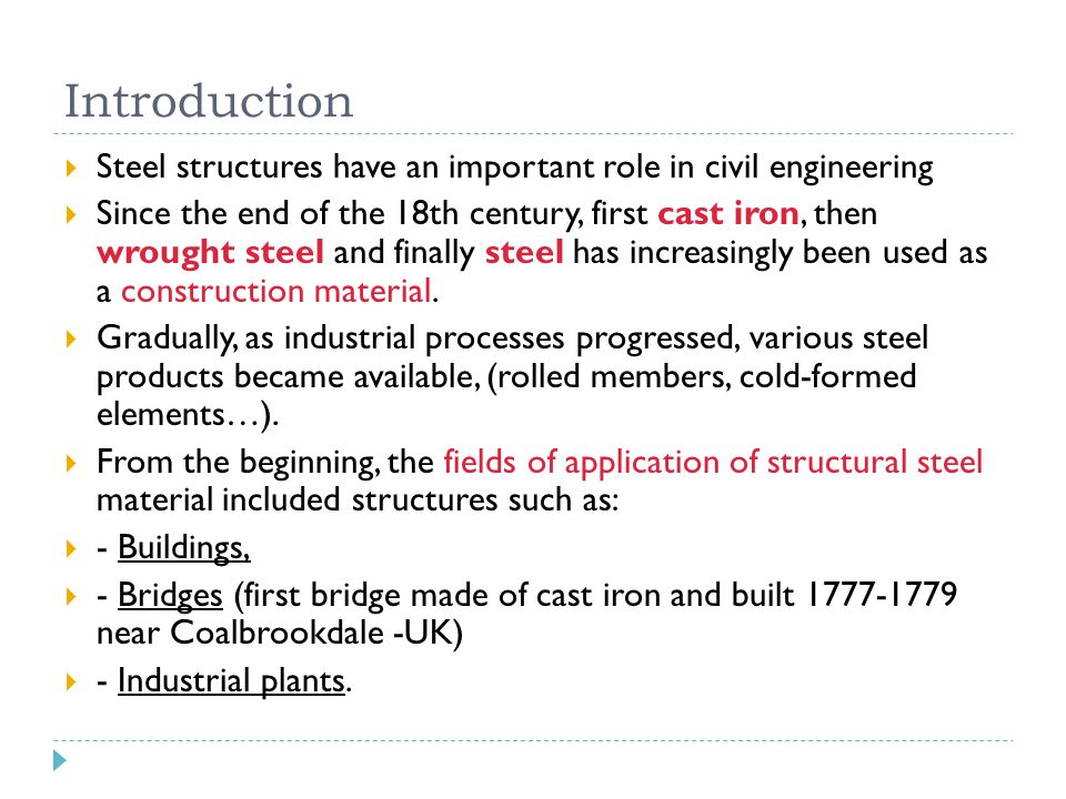 Introduction Steel structures have an important role in civil engineering.