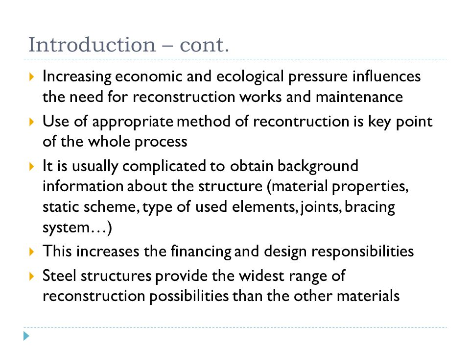 Introduction – cont. Increasing economic and ecological pressure influences the need for reconstruction works and maintenance.