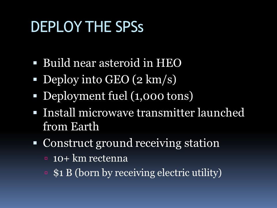 DEPLOY THE SPSs Build near asteroid in HEO Deploy into GEO (2 km/s)