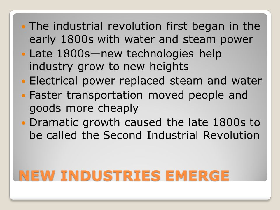 The industrial revolution first began in the early 1800s with water and steam power