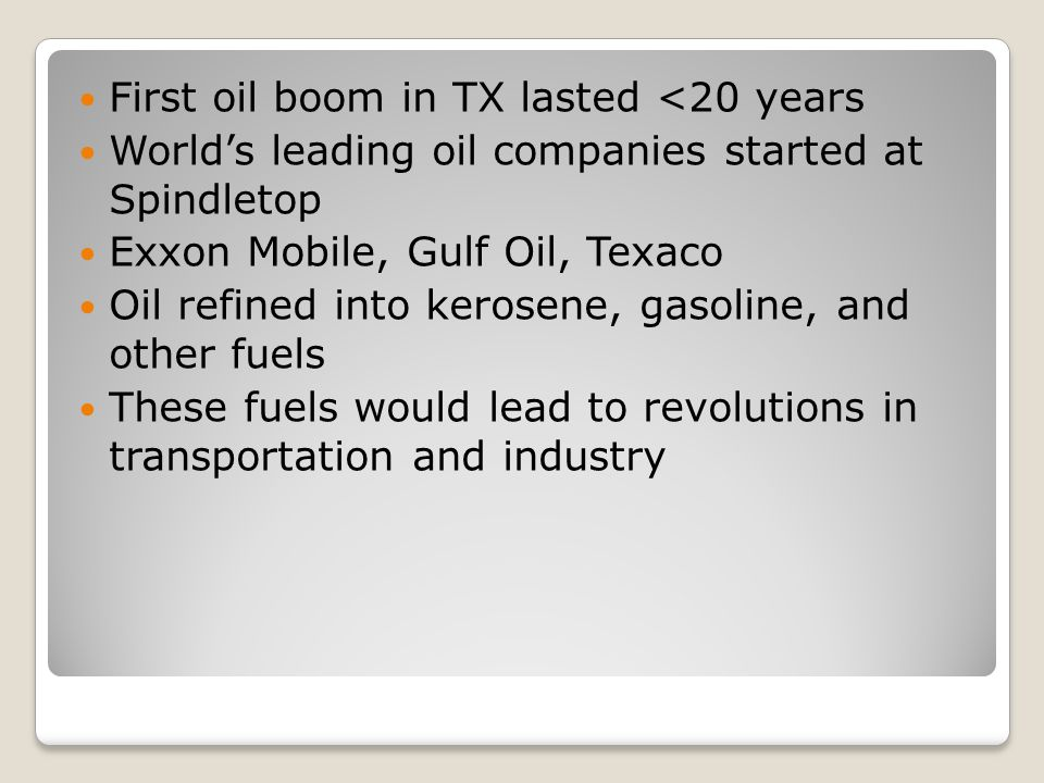 First oil boom in TX lasted <20 years