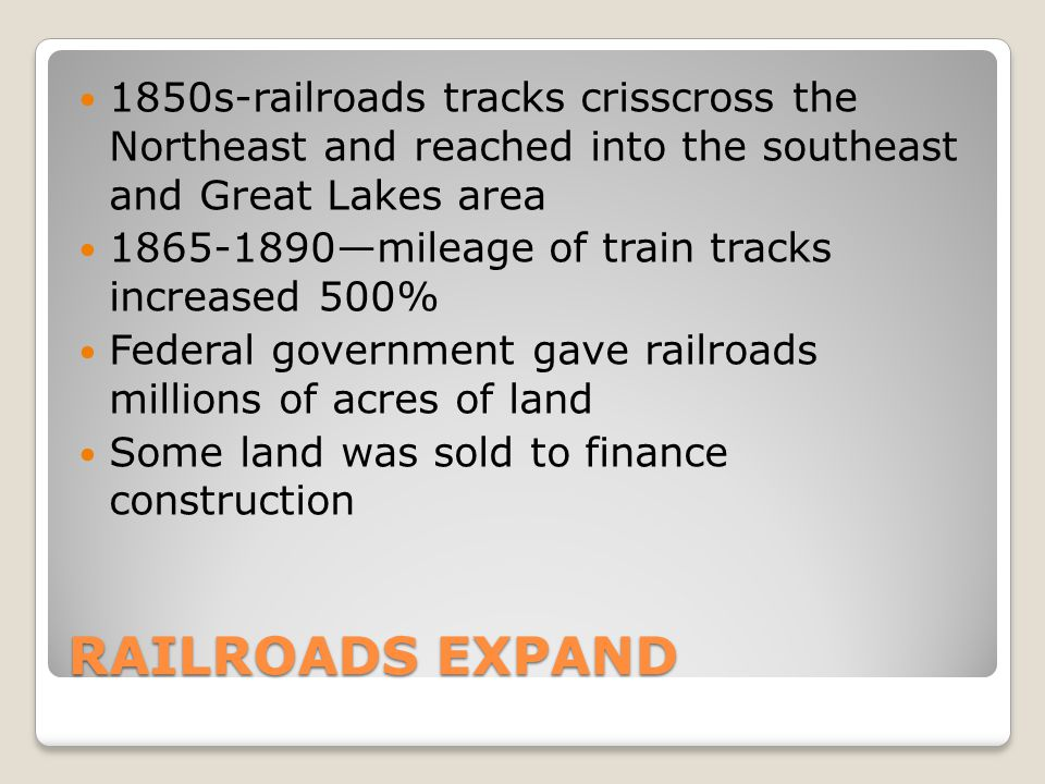 1850s-railroads tracks crisscross the Northeast and reached into the southeast and Great Lakes area