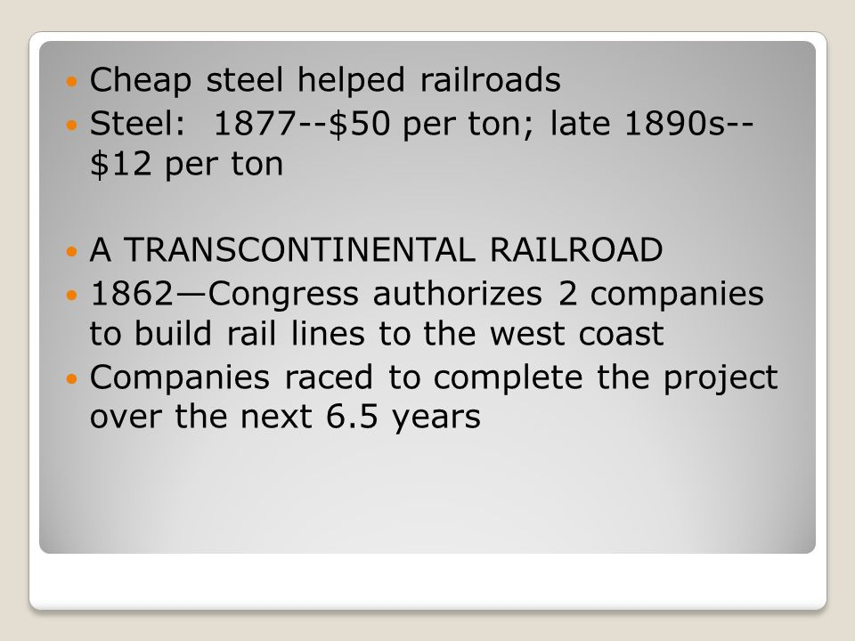 Cheap steel helped railroads