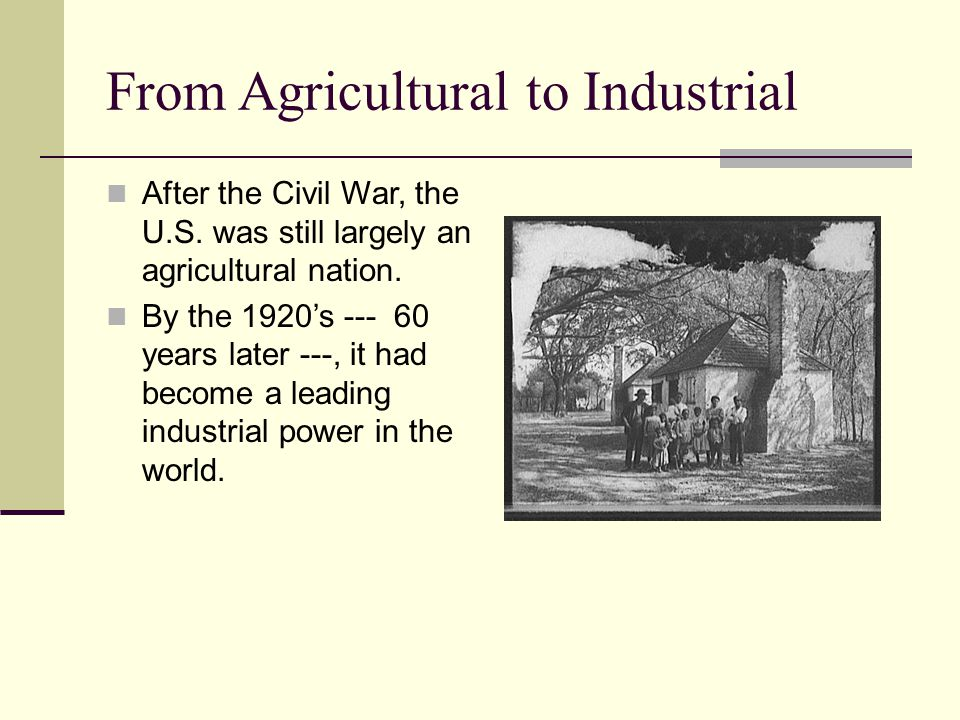 From Agricultural to Industrial