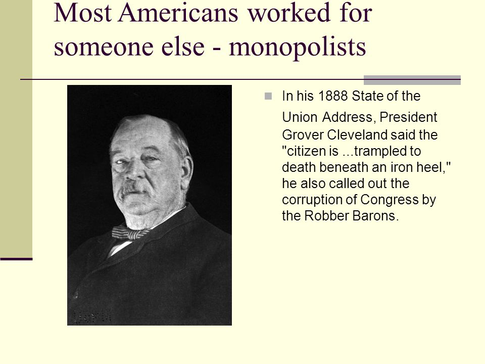 Most Americans worked for someone else - monopolists