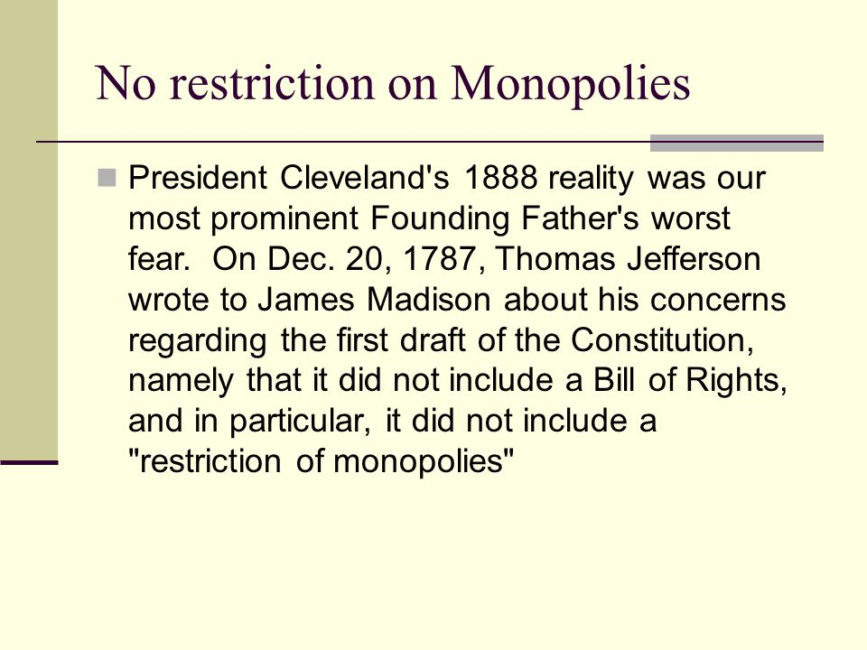No restriction on Monopolies