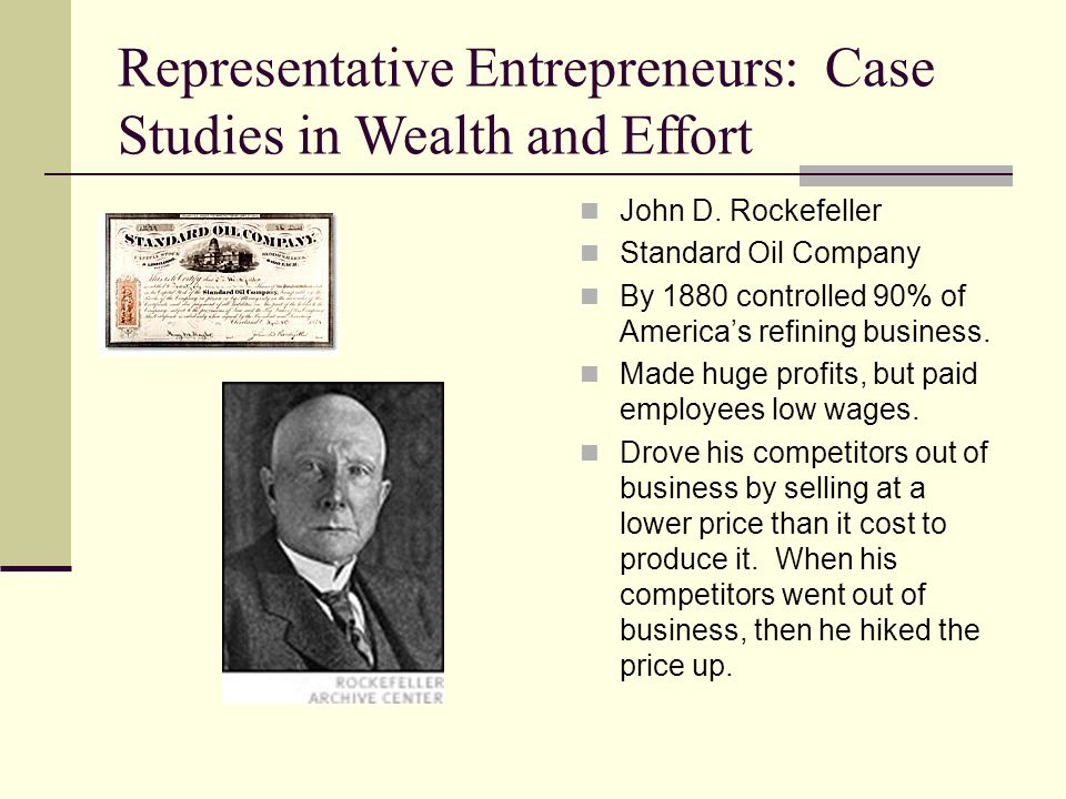 Representative Entrepreneurs: Case Studies in Wealth and Effort