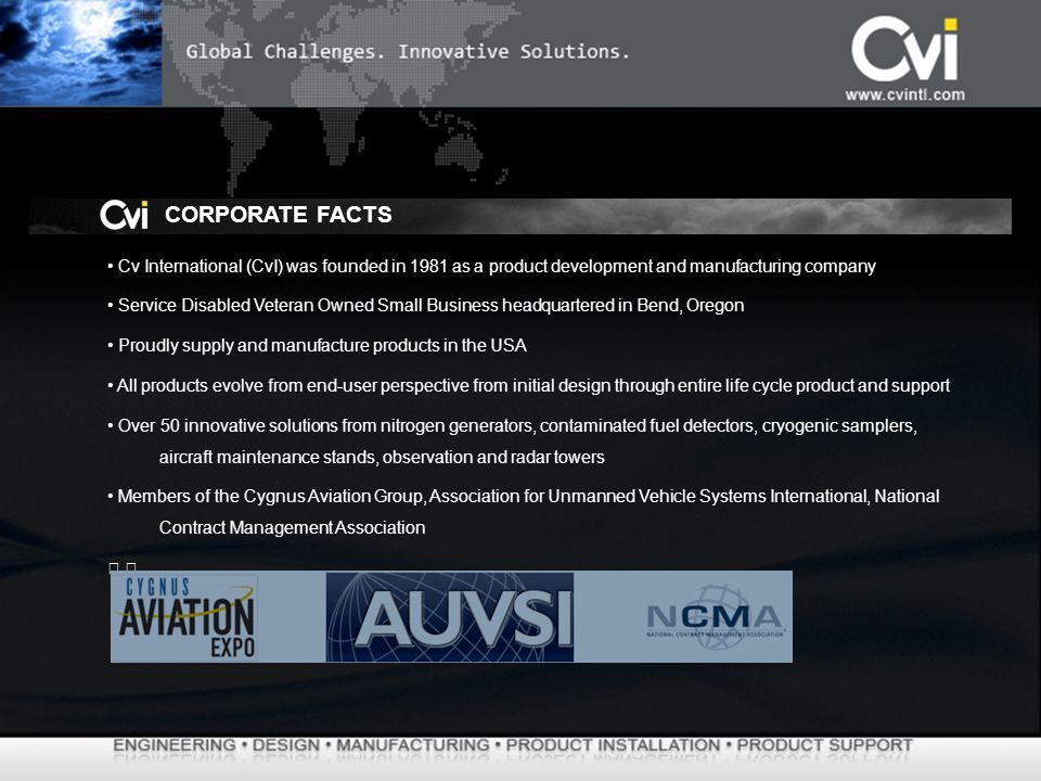 CORPORATE FACTS • Cv International (CvI) was founded in 1981 as a product development and manufacturing company.
