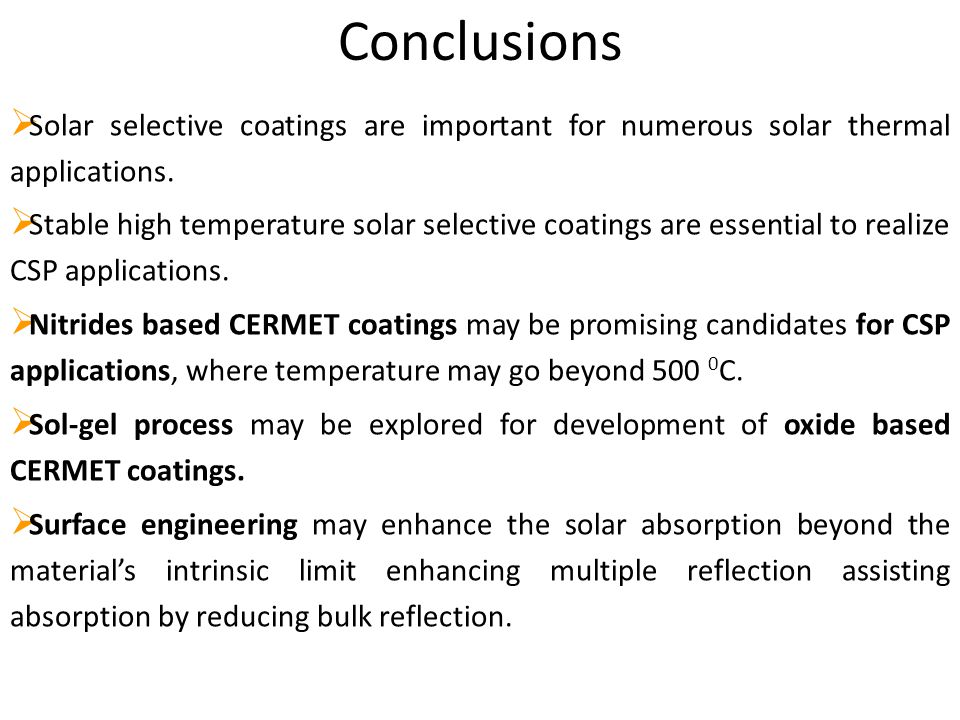 Conclusions Solar selective coatings are important for numerous solar thermal applications.