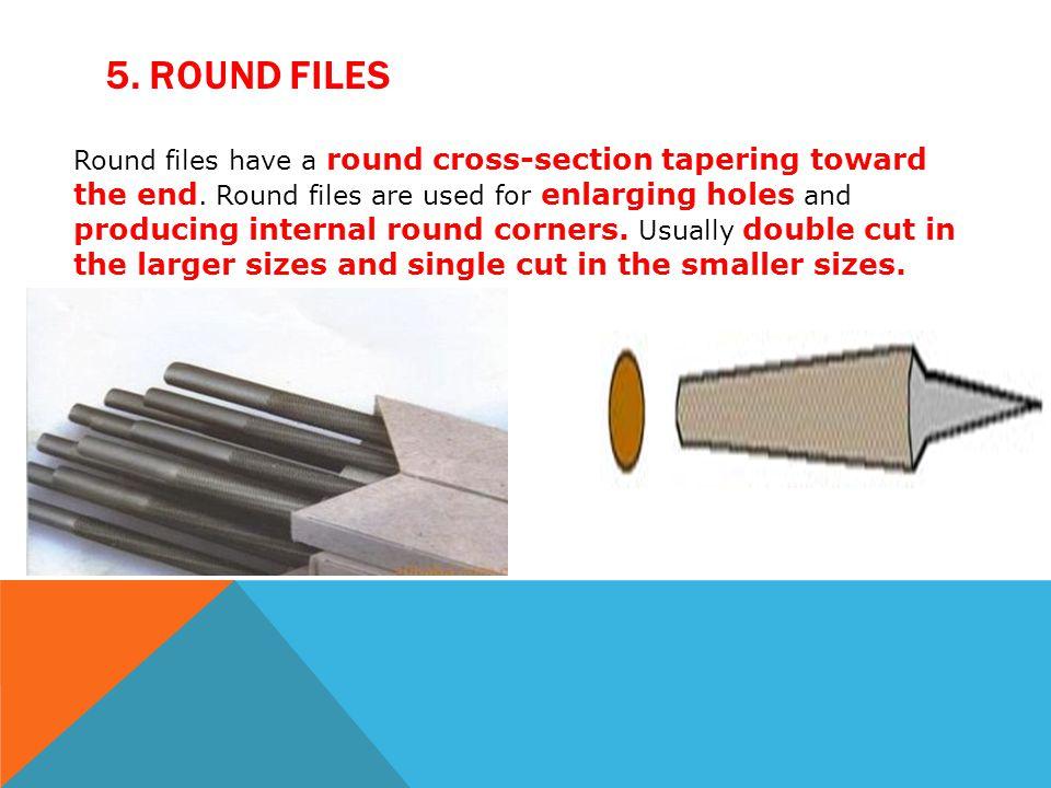 5. Round Files