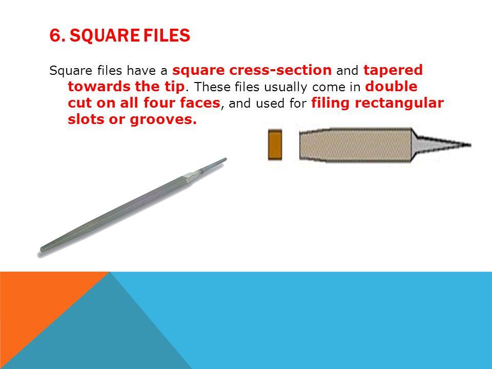 6. Square Files