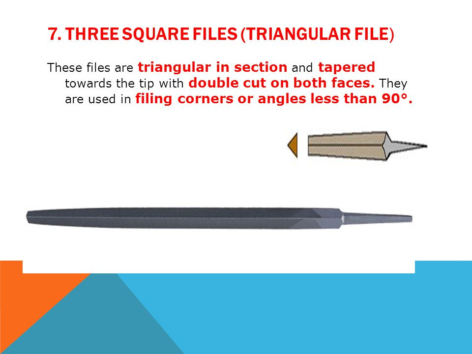 7. Three Square Files (Triangular file)