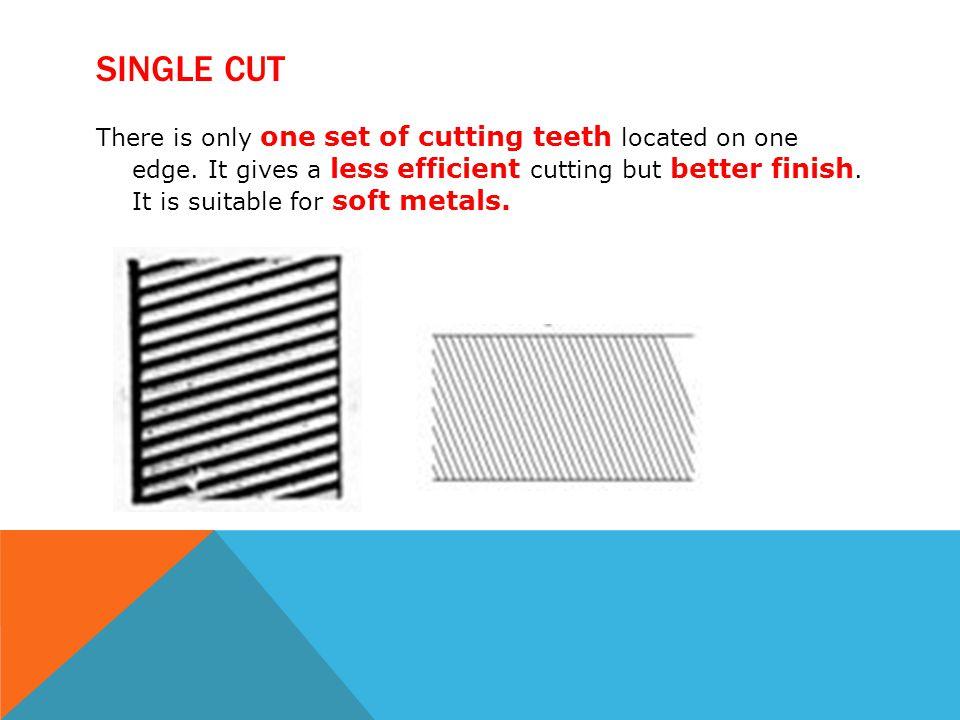 Single cut