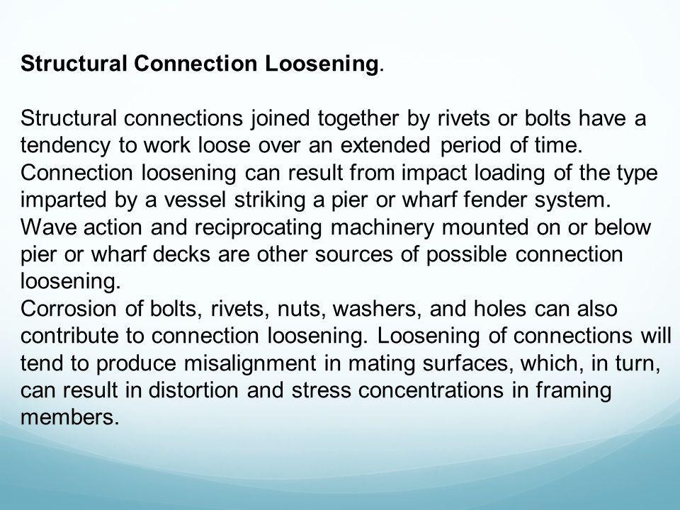 Structural Connection Loosening.