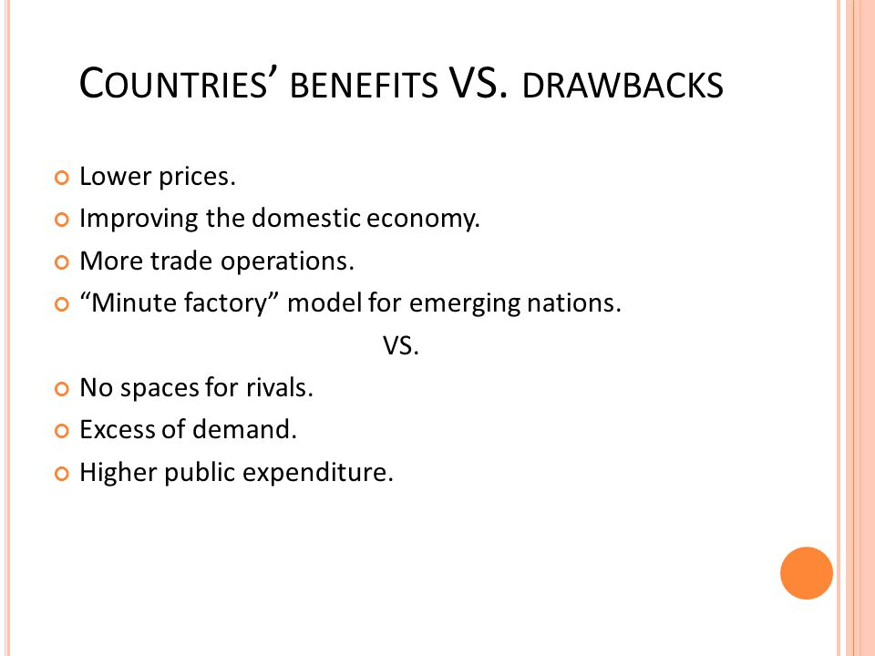 Countries' benefits VS. drawbacks