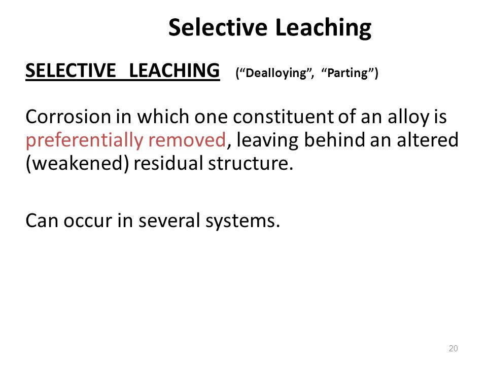Selective Leaching SELECTIVE LEACHING ( Dealloying , Parting )