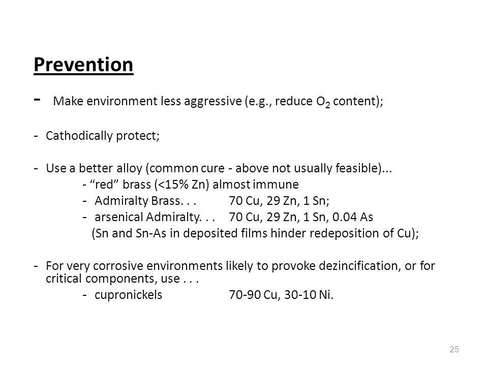 - Make environment less aggressive (e.g., reduce O2 content);