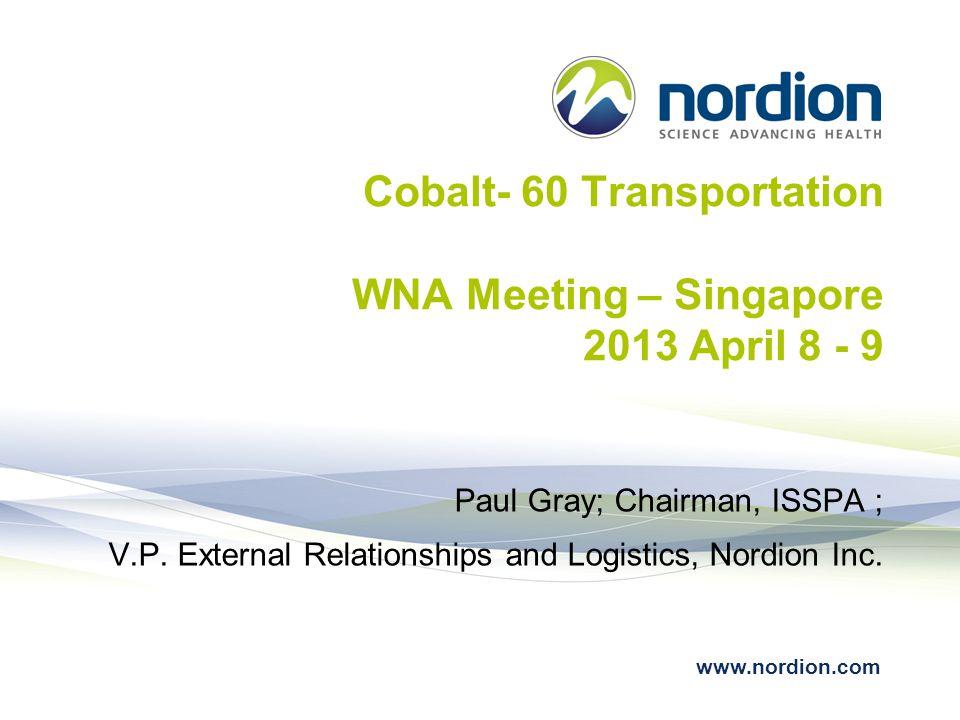 Cobalt- 60 Transportation WNA Meeting – Singapore 2013 April 8 - 9