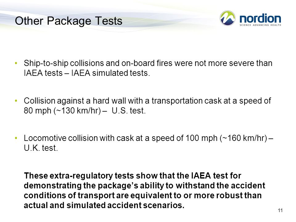 Other Package Tests Ship-to-ship collisions and on-board fires were not more severe than IAEA tests – IAEA simulated tests.