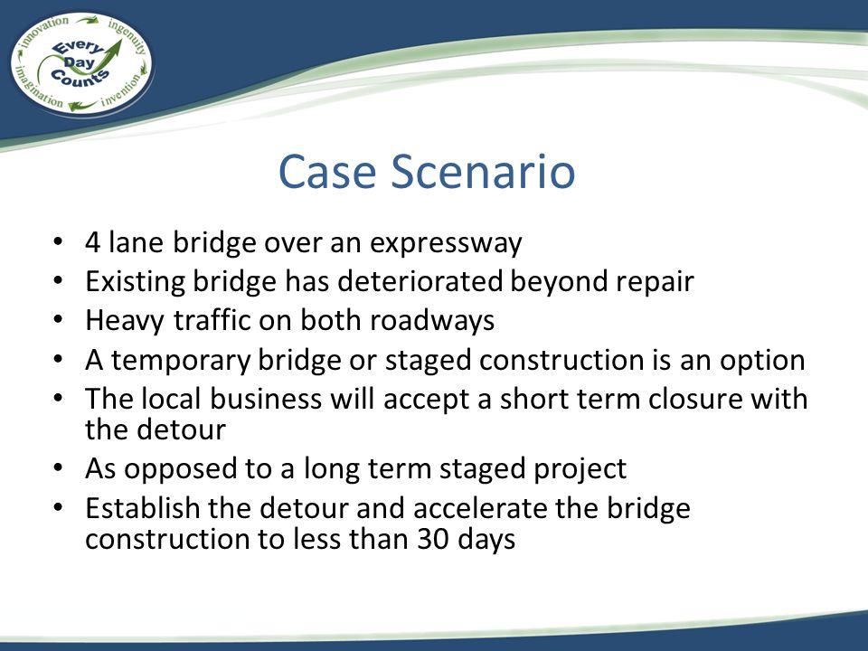 Case Scenario 4 lane bridge over an expressway