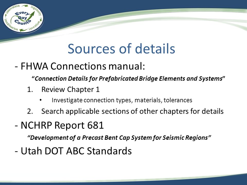 Sources of details - FHWA Connections manual: - NCHRP Report 681