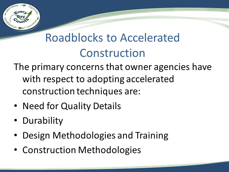 Roadblocks to Accelerated Construction