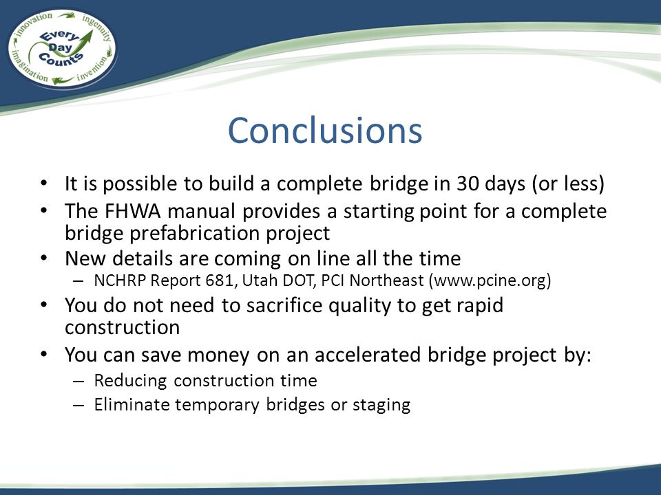 Conclusions It is possible to build a complete bridge in 30 days (or less)