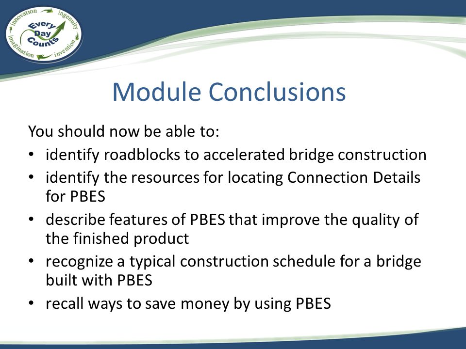 Module Conclusions You should now be able to: