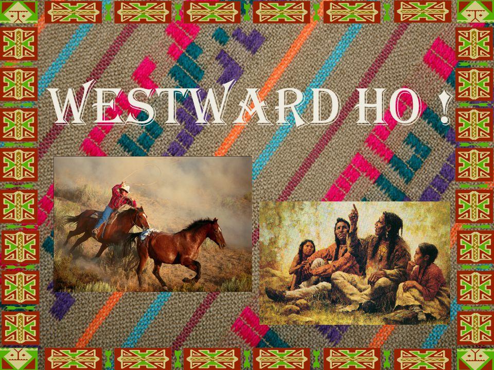 Westward Ho !