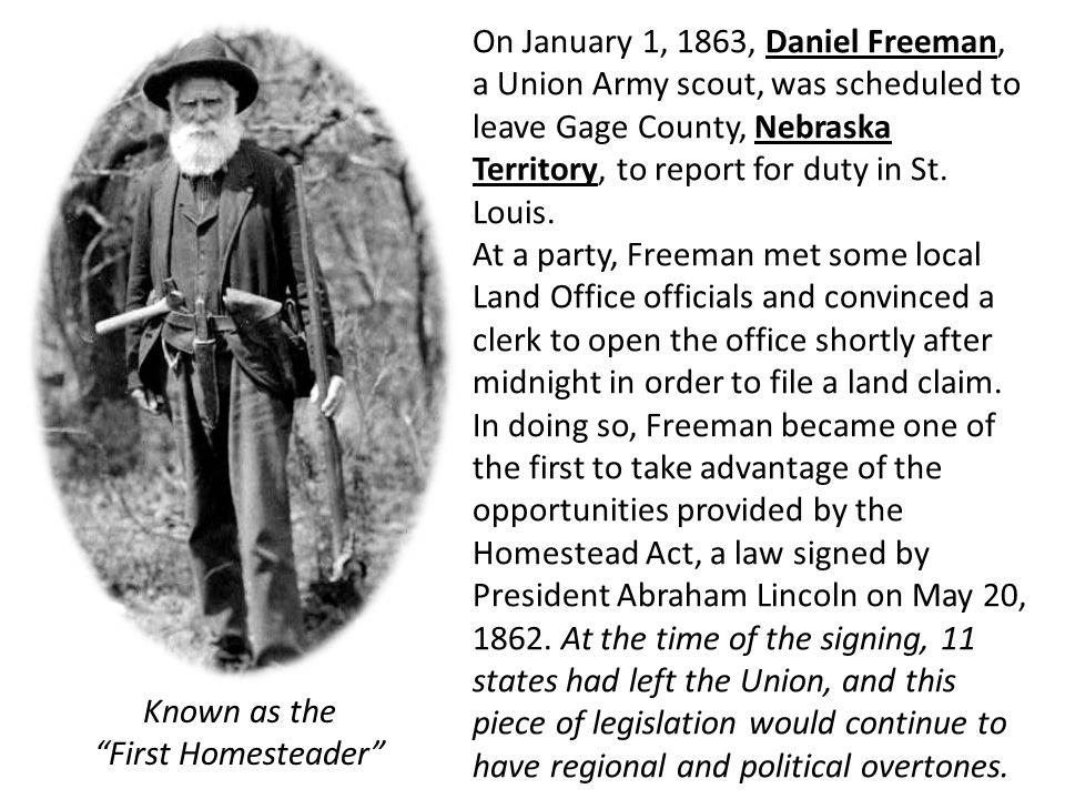 On January 1, 1863, Daniel Freeman, a Union Army scout, was scheduled to leave Gage County, Nebraska Territory, to report for duty in St. Louis.