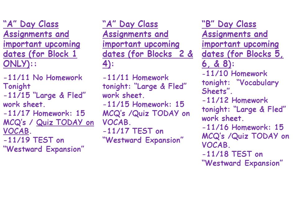 A Day Class Assignments and important upcoming dates (for Block 1 ONLY)::