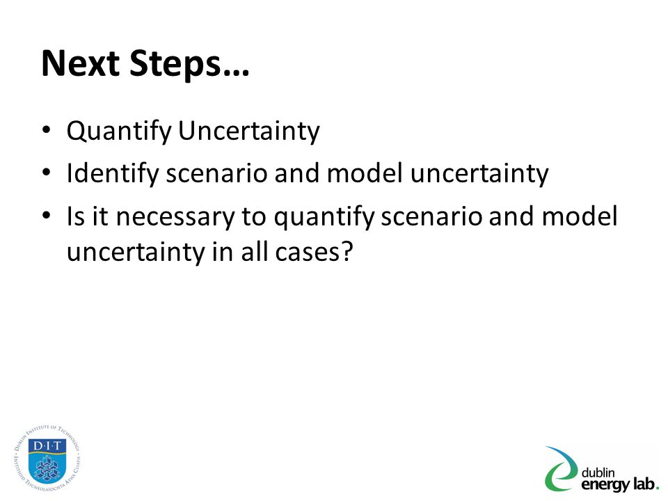 Next Steps… Quantify Uncertainty