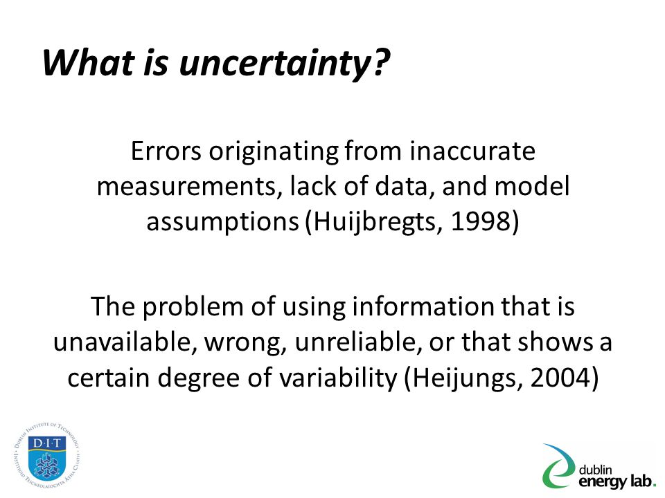 What is uncertainty