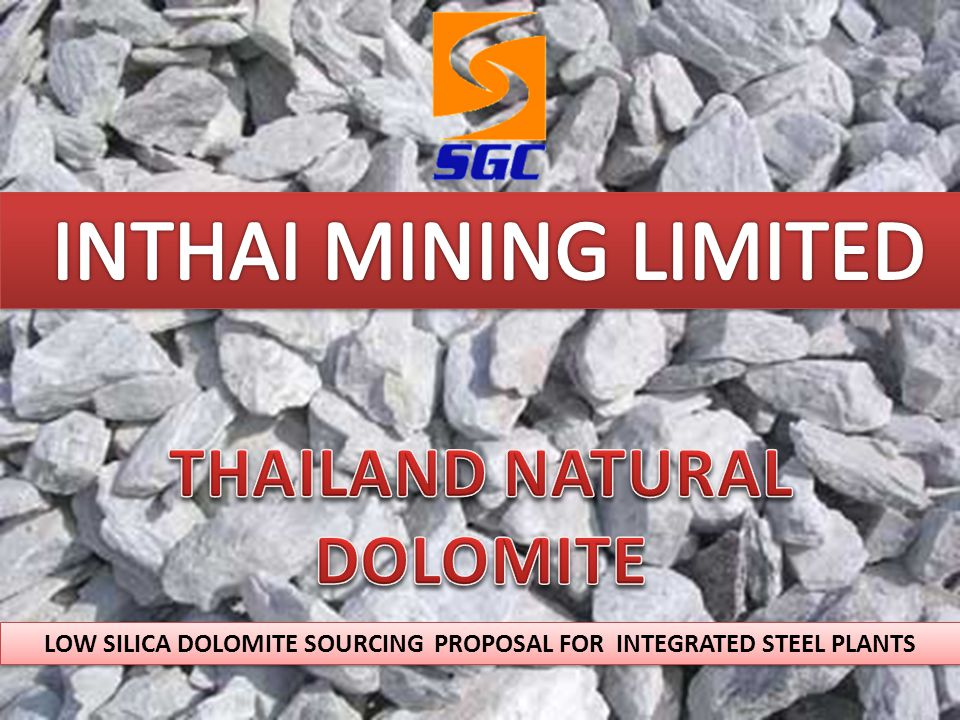 INTHAI MINING LIMITED THAILAND NATURAL DOLOMITE