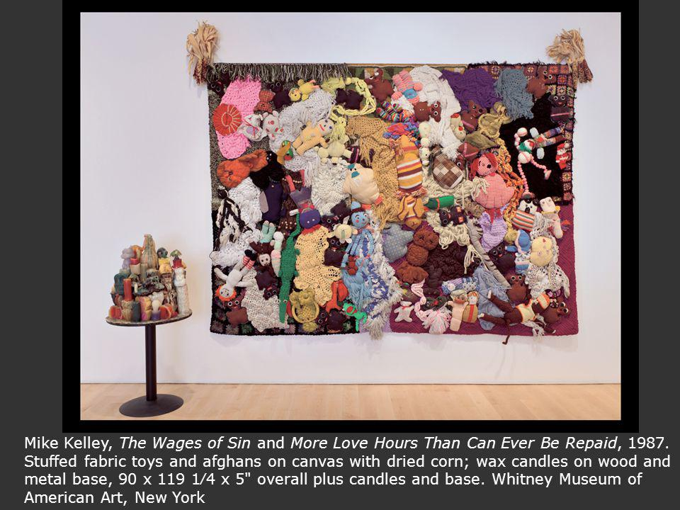 Mike Kelley, The Wages of Sin and More Love Hours Than Can Ever Be Repaid, 1987.