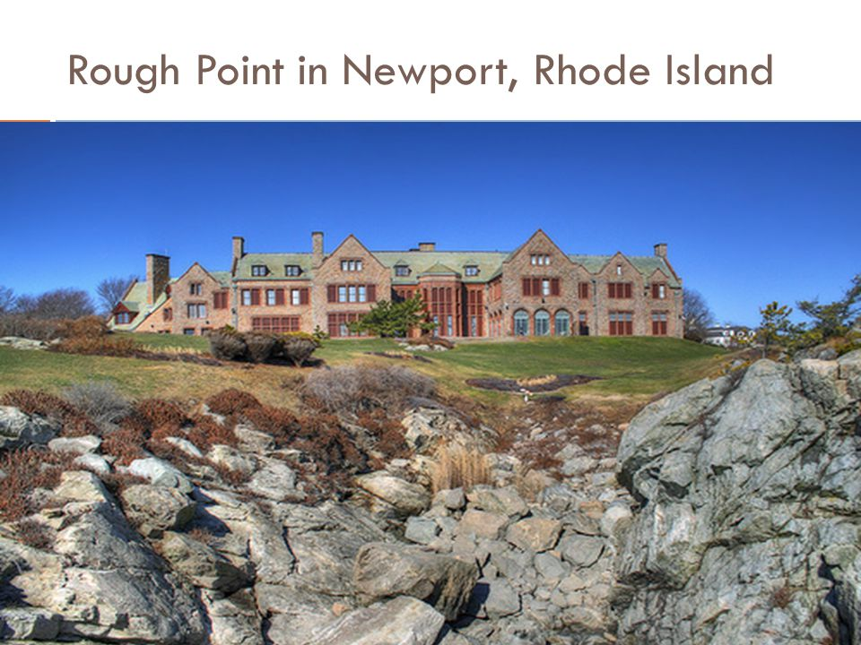 Rough Point in Newport, Rhode Island
