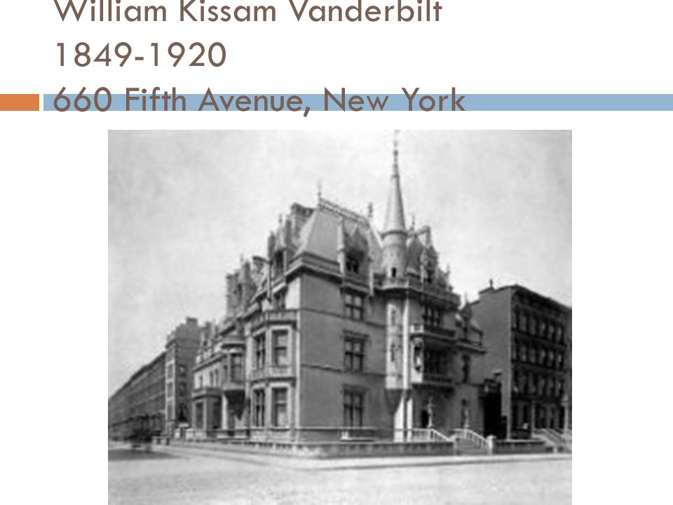 William Kissam Vanderbilt Fifth Avenue, New York