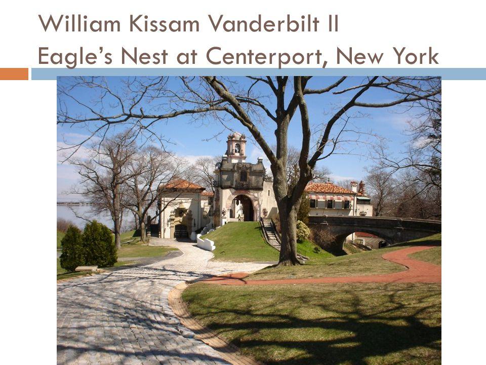 William Kissam Vanderbilt II Eagle's Nest at Centerport, New York