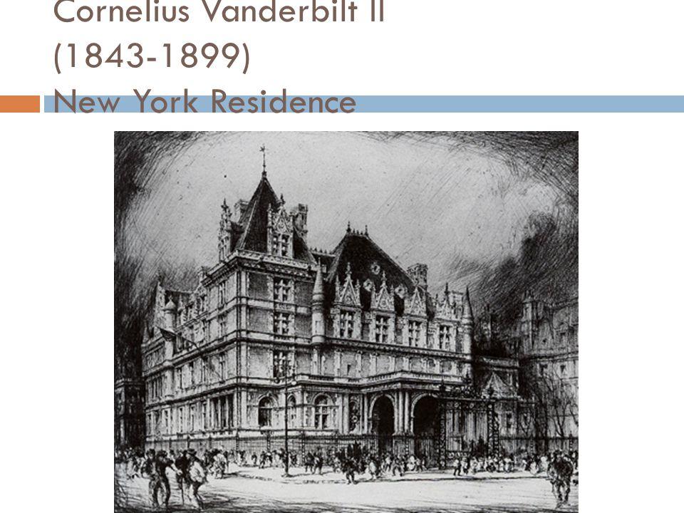 Cornelius Vanderbilt II (1843-1899) New York Residence
