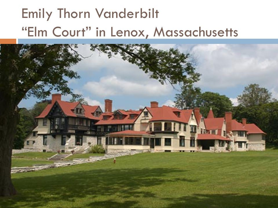 Emily Thorn Vanderbilt Elm Court in Lenox, Massachusetts