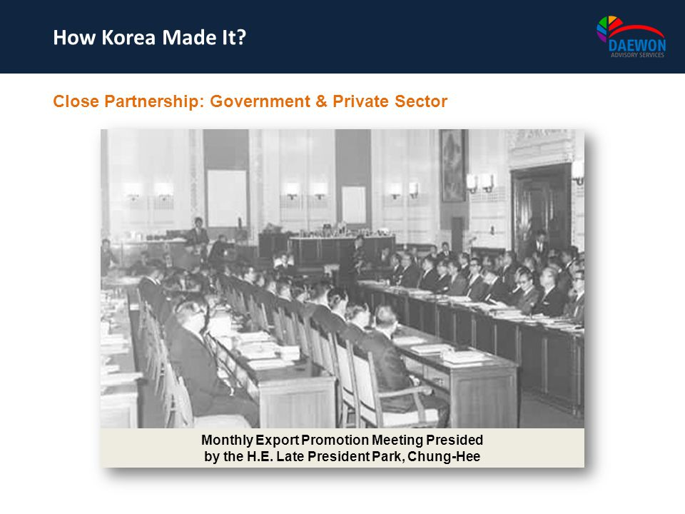 How Korea Made It Close Partnership: Government & Private Sector