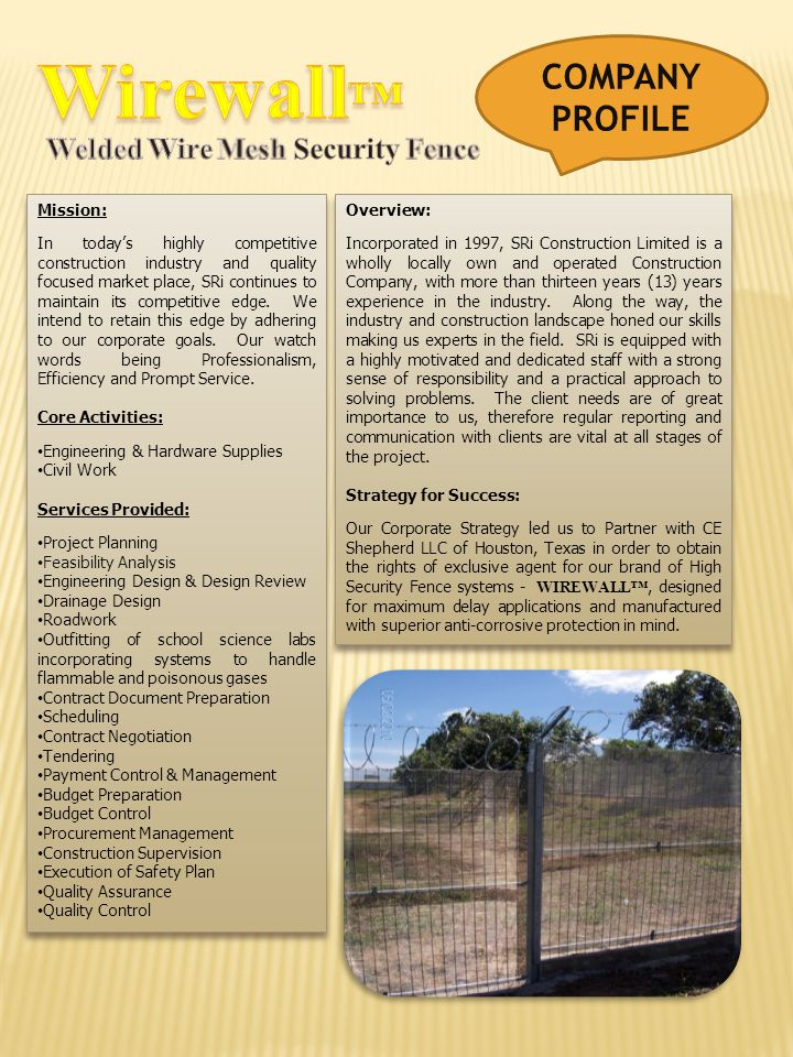 Wirewall™ COMPANY PROFILE Welded Wire Mesh Security Fence Mission: