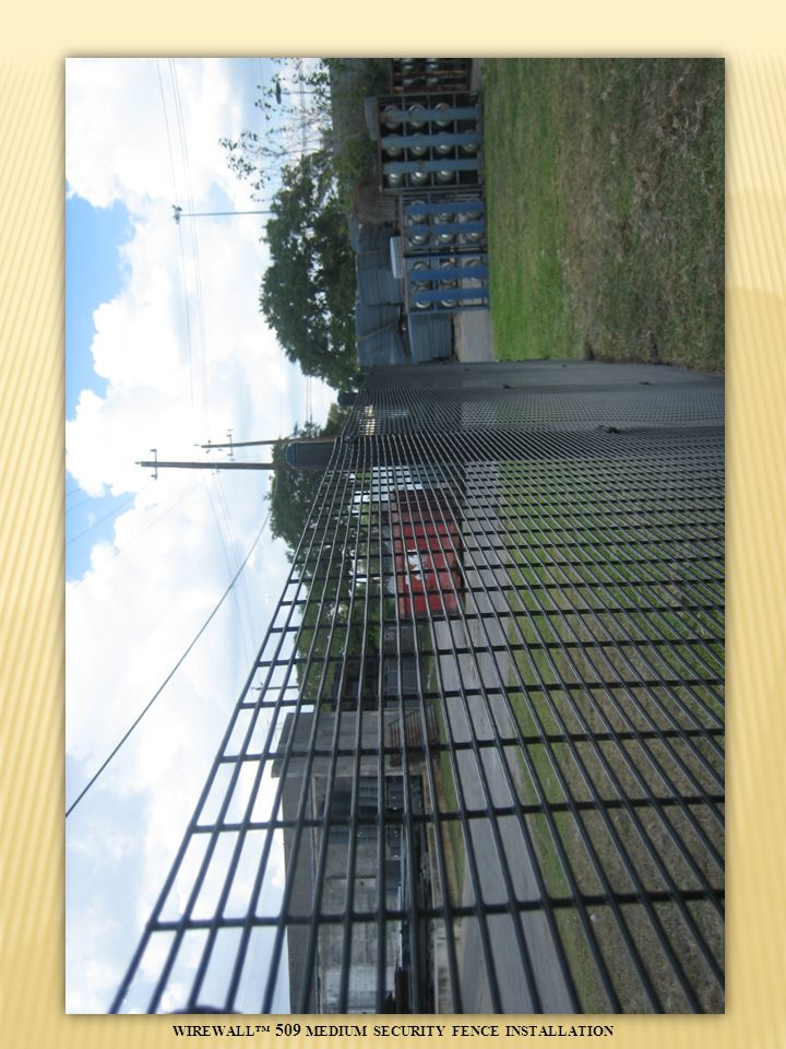 WIREWALL™ 509 MEDIUM SECURITY FENCE INSTALLATION