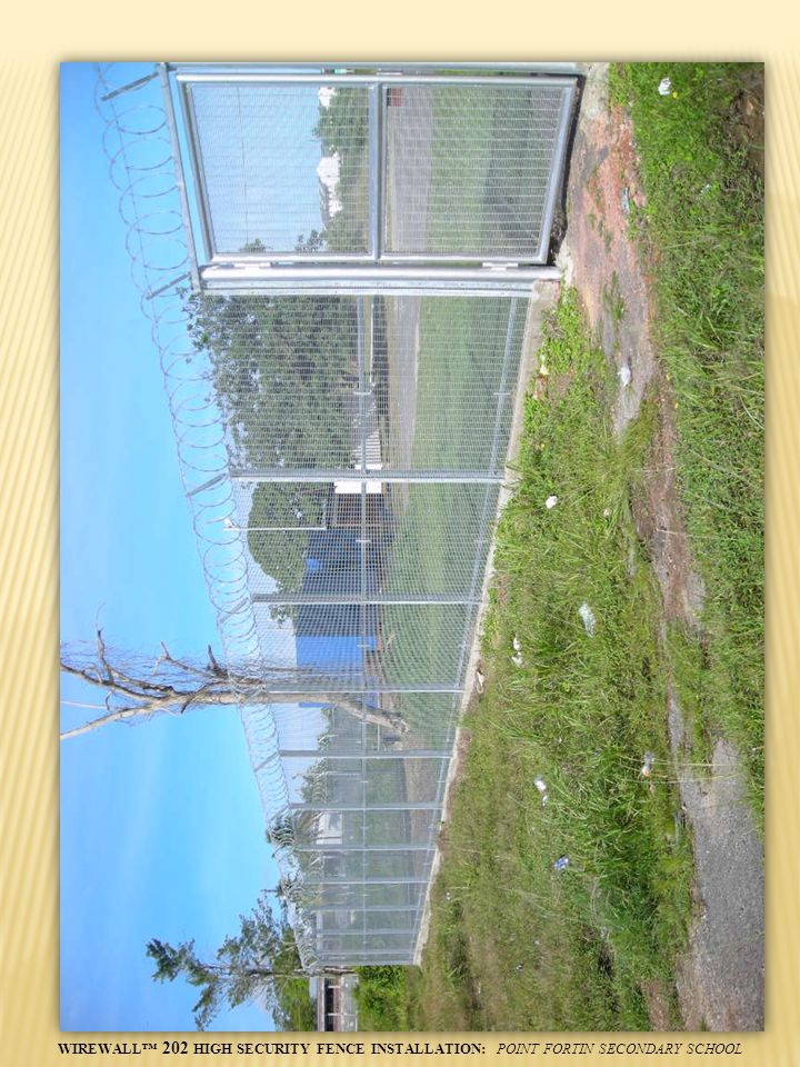 WIREWALL™ 202 HIGH SECURITY FENCE INSTALLATION: POINT FORTIN SECONDARY SCHOOL