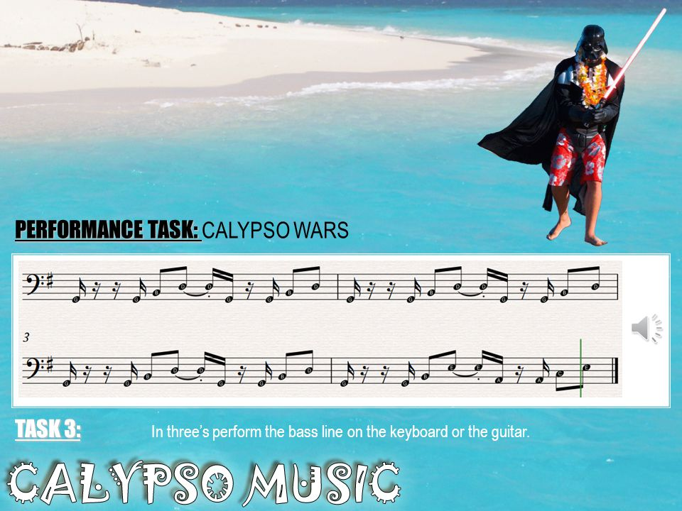 PERFORMANCE TASK: CALYPSO WARS