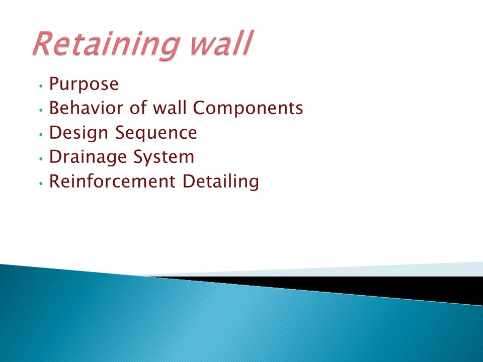 Retaining wall Purpose Behavior of wall Components Design Sequence